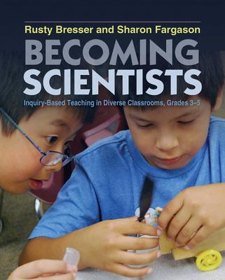 Becoming Scientists: Inquiry-Based Teaching in Diverse Classrooms