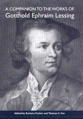 A Companion to the Works of Gotthold Ephraim Lessing