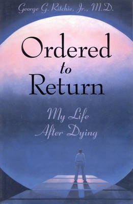 Ordered to Return: My Life After Dying