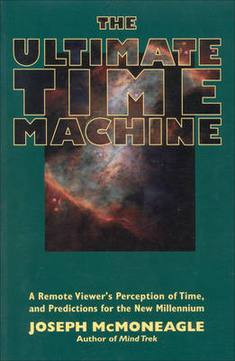 The Ultimate Time Machine: A Remote Viewers Perception of Time and Predictions for the New Millennium