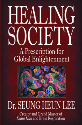 The Healing Society: A Prescription for Global Enlightenment