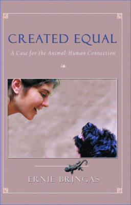 Created Equal: A Case for the Animal-Human Connection
