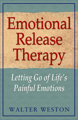 Emotional Release Therapy: Letting Go of Lifes Painful Emotions