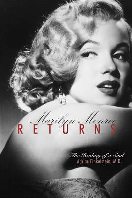 Marilyn Monroe Returns: The Healing of the Soul
