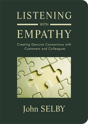 Listening with Empathy: Creating Genuine Connections with Colleagues Clients and Customers