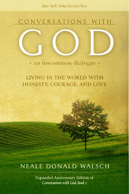 Conversations with God: Bk. 2: Conversations with God: An Uncommon Dialogue Living in the World with Honesty, Courage, and Love