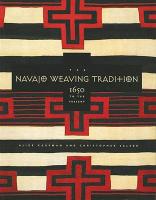 The Navajo Weaving Tradition: 1650 to the Present