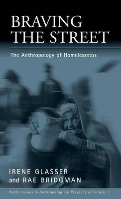 Braving the Street: The Anthropology of Homelessness