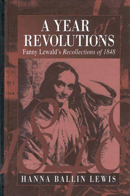 A Year of Revolutions: Fanny Lewald's Recollections of 1848