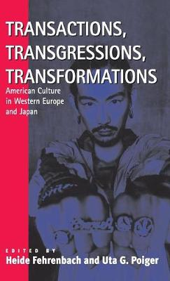 Transactions, Transgressions, Transformation: American Culture in Western Europe and Japan