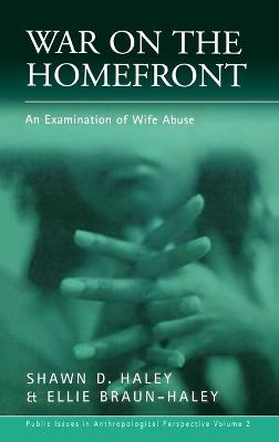 War on the Homefront: An Examination of Wife Abuse