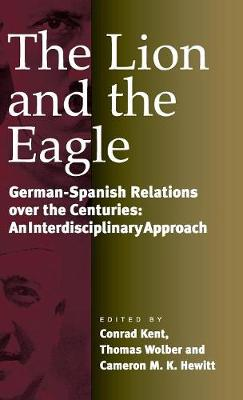 The Lion and the Eagle: German-Spanish Relations Over the Centuries: An Interdisciplinary Approach