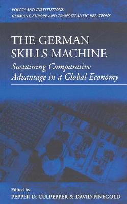The German Skills Machine: Sustaining Comparative Advantage in a Global Economy