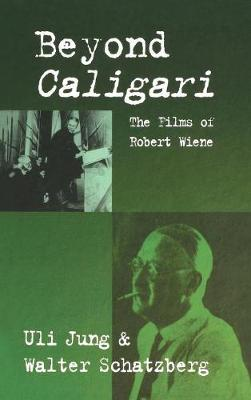 Beyond Caligari: The Films of Robert Wiene