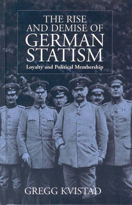 The Rise and Demise of German Statism: Loyalty and Political Membership