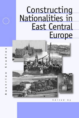Constructing Nationalities in East Central Europe