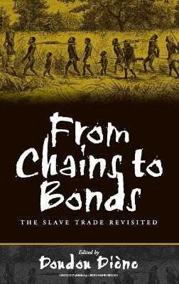 From Chains to Bonds: The Slave Trade Revisited