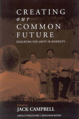 Creating Our Common Future: Educating for Unity in Diversity