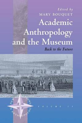 Academic Anthropology and the Museum: Back to the Future