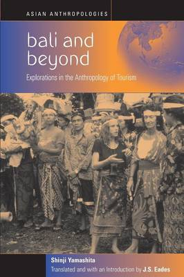 Bali and beyond: Case Studies in the Anthropolgy of Tourism