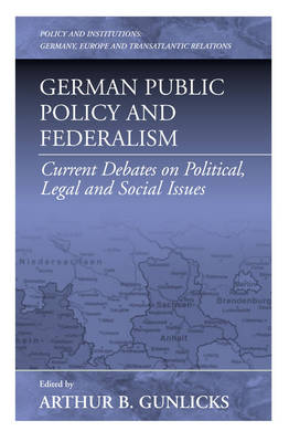German Public Policy and Federalism: Current Debates on Political, Legal and Social Issues