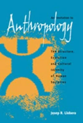 An Invitation to Anthropology: The Structure, Evolution and Cultural Identity of Human Societies