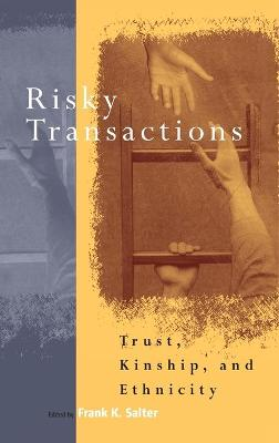 Risky Transactions: Trust, Kinship and Ethnicity