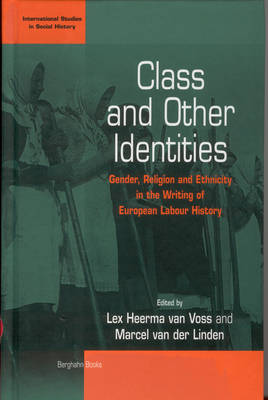 Class and Other Identities: Gender, Religion, and Ethnicity in the Writing of European Labour History