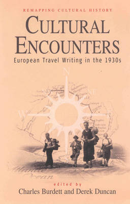 Cultural Encounters: European Travel Writing in the 1930s
