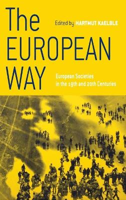 The European Way: European Societies in the 19th and 20th Centuries