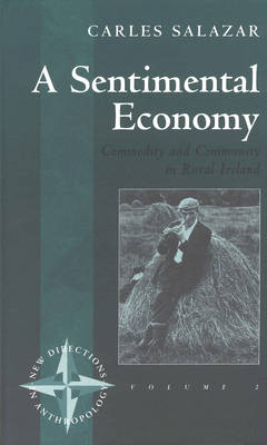 A Sentimental Economy: Commodity and Community in Rural Ireland