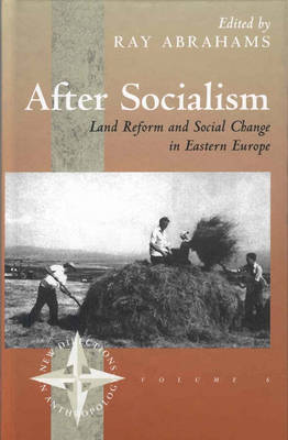 After Socialism: Land Reform and Social Change in Eastern Europe