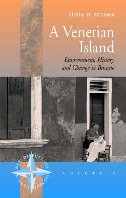 A Venetian Island: Environment, History and Change in Burano
