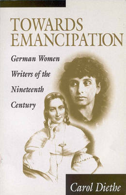 Towards Emancipation: German Women Writers of the Nineteenth Century