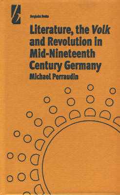 Literature, the 'Volk' and the Revolution in Mid-19th Century Germany