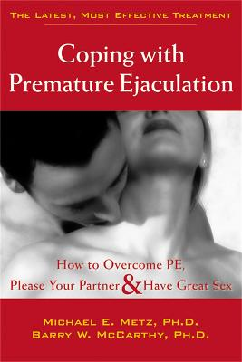 Coping With Premature Ejaculation: How to Overcome PE, Please Your Partner & Have Great Sex