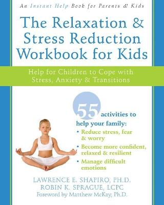 Relaxation & Stress Reduction Workbook for Kids: Help for Children to Cope with Stress, Anxiety, and Transitions