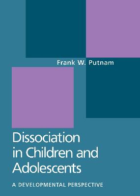 Dissociation In Children And Adolescents: A Developmental Perspective
