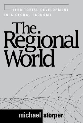 The Regional World: Territorial Development in a Global Economy