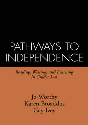 Pathways to Independence: Reading, Writing, and Learning in Grades 3-8