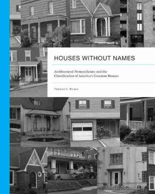 Houses Without Names: Architectural Nomenclature and the Classification of America's Common Houses