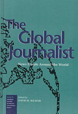 The Global Journalist: News People Around the World