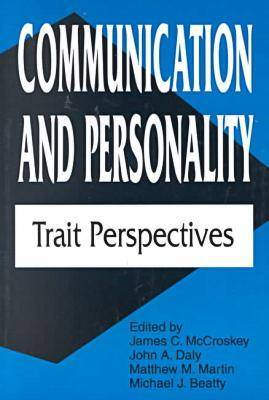 Communication and Personality: Trait Perspectives