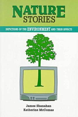 Nature Stories: Depictions of the Environment and Their Effects