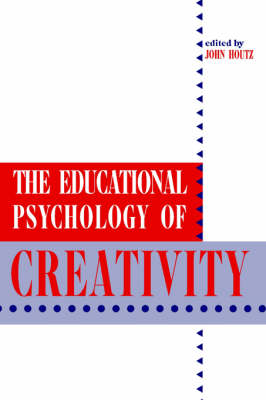 The Educational Psychology of Creativity