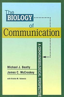 The Biology of Communication: A Communibiological Perspective