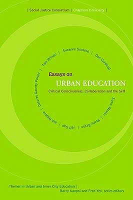 Essays on Urban Education: Critical Consciousness, Collaboration and the Self