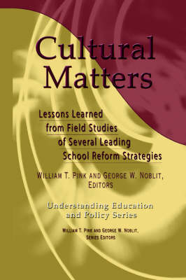 Cultural Matters: Lessons Learned from Field Strategies of Several Leading School Reform Strategies
