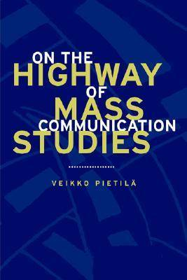On the Highway of Mass Communication Studies