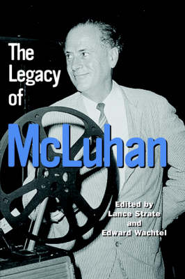 The Legacy of McLuhan